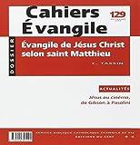 Evangile de Jésus Christ selon saint Matthieu (Cahiers Evangile n° 129)