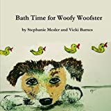Bath Time For Woofy Woofster (The Adventures of Woofy Woofster) (Volume 1)
