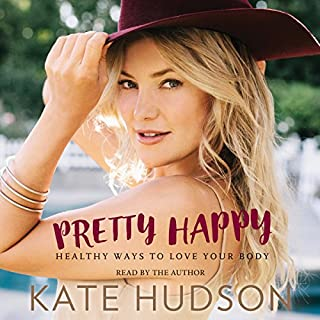 Pretty Happy     Healthy Ways to Love Your Body              Written by:                                                                                                                                 Kate Hudson                               Narrated by:                                                                                                                                 Kate Hudson                      Length: 4 hrs and 28 mins     9 ratings     Overall 5.0