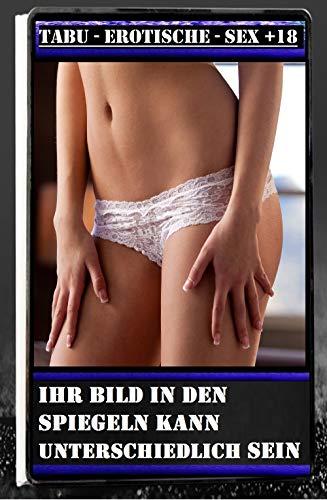 (T.A.B.U Erotische Geschichten) Ihr Bild in den Spiegeln kann unterschiedlich sein