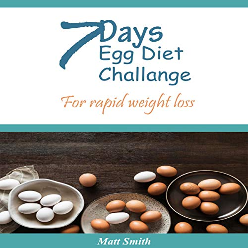 The 7 Day Egg Diet Challenge: For Rapid Weight Loss cover art