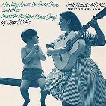 Marching Across The Green Grass and Other American Children's Game Songs