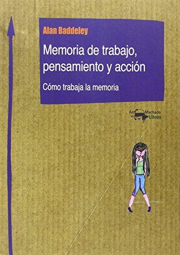 Memoria de trabajo, pensamiento y acción: Cómo trabaja la memoria (Machado Nuevo Aprendizaje)