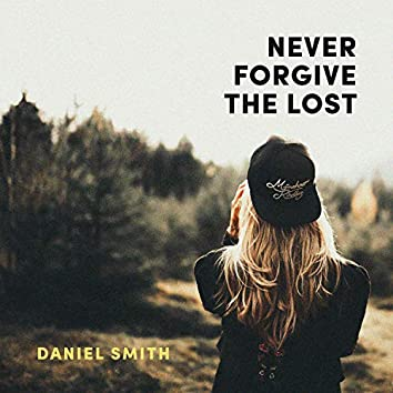 Never Forgive the Lost