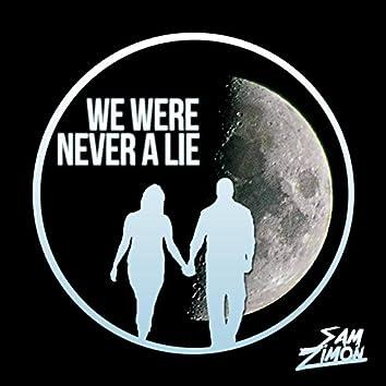 We Were Never a Lie