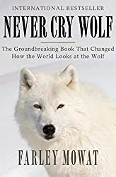 book cover for Never Cry Wolf by Farley Mowat, white wolf with snowy background; books set in Canada