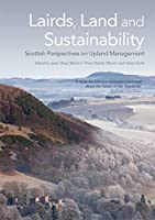 Lairds, Land and Sustainability: Scottish Perspectives on Upland Management