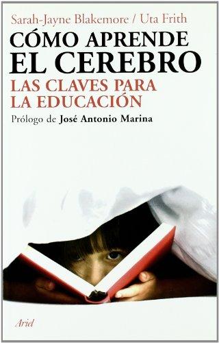 Cómo aprende el cerebro: Las claves para la educación. Prólogo de José Antonio Marina (Ariel)