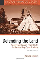 Defending the Land: Sovereignty and Forest Life in James Bay Cree Society by Ronald Niezen(2008-08-09)