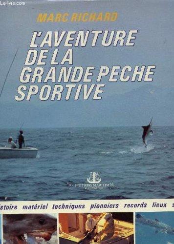 L'AVENTURE DE LA GRANDE PECHE SPORTIVE / HISTOIRE...