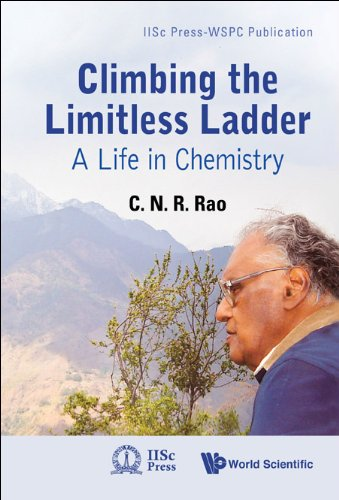 Climbing The Limitless Ladder: A Life In Chemistry (Iisc Press-wspc Publication Book 2) (English Edition)