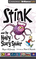 Stink and the Hairy Scary Spider: Library Edition