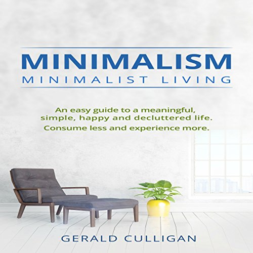 Minimalism: Minimalist Living audiobook cover art
