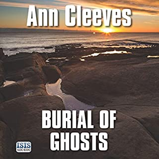 Burial of Ghosts                   By:                                                                                                                                 Ann Cleeves                               Narrated by:                                                                                                                                 Colleen Prendergast                      Length: 9 hrs and 20 mins     41 ratings     Overall 4.2