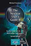The NexStar User's Guide II: For the LCM, SLT, SE, CPC, SkyProdigy, and Astro Fi (The Patrick Moore Practical Astronomy Series)
