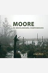 Moore in Mecklenburg-Vorpommern: Ein stiller Schatz Gebundene Ausgabe