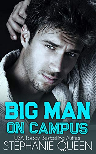 Big Man on Campus: an Enemies to Lovers College Romance (Big Men on Campus Book 1) by [Stephanie Queen]