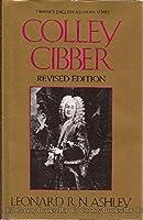 Colley Cibber (Twayne's English Authors Series)