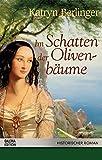 Im Schatten der Olivenbäume. Historischer Roman