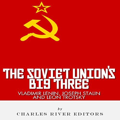 Vladimir Lenin, Joseph Stalin & Leon Trotsky audiobook cover art