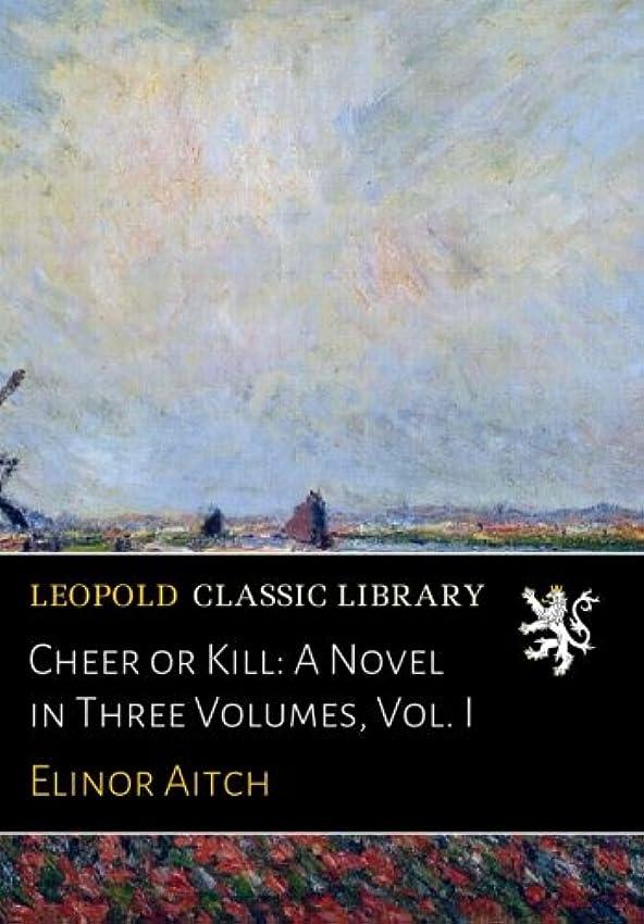 打ち負かす連邦失われたCheer or Kill: A Novel in Three Volumes, Vol. I