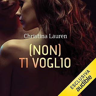 (Non) ti voglio                   Di:                                                                                                                                 Christina Lauren                               Letto da:                                                                                                                                 Francesca Comi,                                                                                        Andrea Bruno                      Durata:  10 ore e 41 min     52 recensioni     Totali 3,6