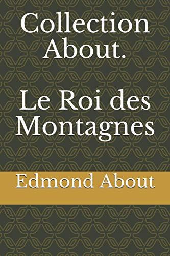 Collection About. Le Roi des Montagnes