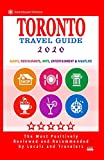 Toronto Travel Guide 2020: Shops, Arts, Entertainment and Good Places to Drink and Eat in Toronto, Canada (Travel Guide 2020)