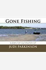 Gone Fishing: A Share-Time Picture Book for Reminiscing and Storytelling Copertina flessibile