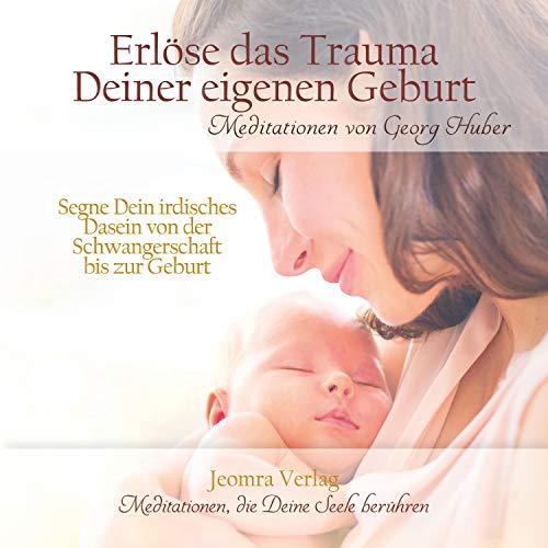 Erlöse das Trauma Deiner eigenen Geburt Titelbild