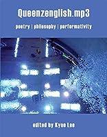 Queenzenglish.mp3: Poetry - Philosophy - Performativity