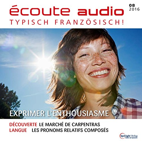 Écoute Audio - Exprimer l'enthousiasme. 8/2016 cover art