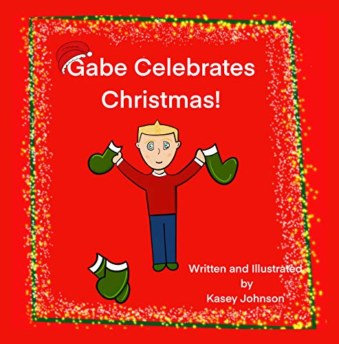 Gabe Celebrates Christmas! (The Adventures of Gabe Book 2)