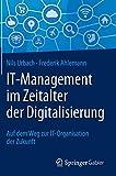IT-Management im Zeitalter der Digitalisierung: Auf dem Weg zur IT-Organisation der Zukunft - Nils Urbach
