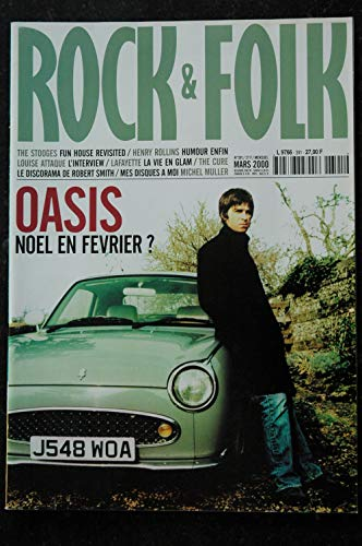 ROCK & FOLK 391 OASIS The STOOGES Henry ROLLINS LOUISE ATTAQUE LAFAYETTE The CURE Robert SMITH Michel MULLER