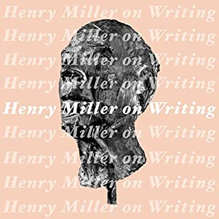 Henry Miller on Writing                   By:                                                                                                                                 Henry Miller                               Narrated by:                                                                                                                                 Ian Patrick Mendes                      Length: 8 hrs and 8 mins     9 ratings     Overall 4.9