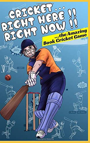 Cricket... Right Here ! Right Now !: The Amazing Book Cricket Game (Book Games, Band 1)