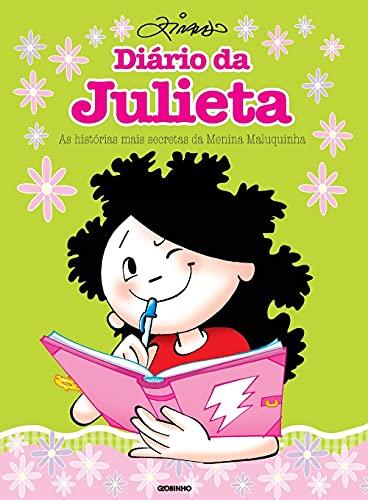 Diários da Julieta: As histórias mais secretas da Menina Maluquinha