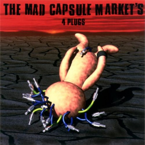 4 PLUGS / THE MAD CAPSULE MARKET'S