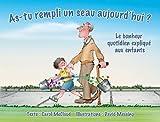 As-tu rempli unseau aujourd'hui? Le bonheur quotidien explique' aux enfants - Nelson Publishing & Marketing - 15/11/2012