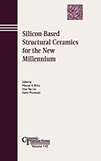 Silicon-Based Structural Ceramics for the New Millennium (Ceramic Transactions Series)