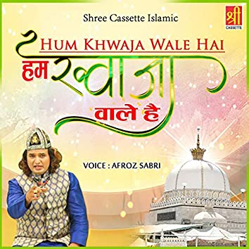 Hum Khwaja Wale Hai