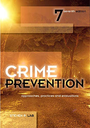 Crime Prevention, Seventh Edition: Approaches, Practices...