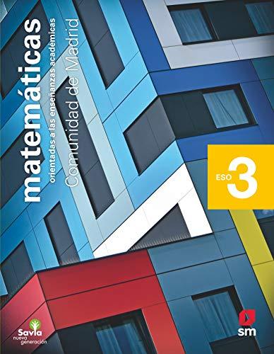Matemáticas orientadas a las enseñanzas académicas. 3 ESO. Savia Nueva Generación. Madrid