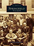 Springfield: Volume II (Images of America) (English Edition)