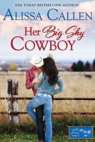Book: Her Big Sky Cowboy (Wildflower Ranch Book 3) by Alissa Callen