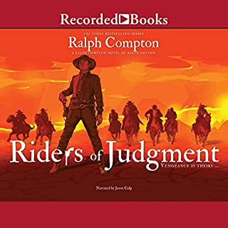 Riders of Judgement                   Written by:                                                                                                                                 Ralph Compton,                                                                                        Ralph Cotton                               Narrated by:                                                                                                                                 Jason Culp                      Length: 8 hrs and 56 mins     Not rated yet     Overall 0.0