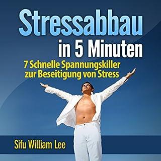 Stressabbau in 5 Minuten     7 Schnelle Spannungskiller zur Beseitigung von Stress               Autor:                                                                                                                                 William Lee                               Sprecher:                                                                                                                                 Birgitta Bernhard                      Spieldauer: 1 Std. und 25 Min.     Noch nicht bewertet     Gesamt 0,0