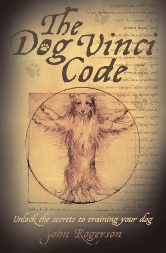 The Dog Vinci Code: Unlock the Secrets to Training Your Dog (English Edition)