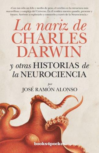 La nariz de Charles Darwin: y otras historias de la Neurociencia (Ensayo y Divulgación)